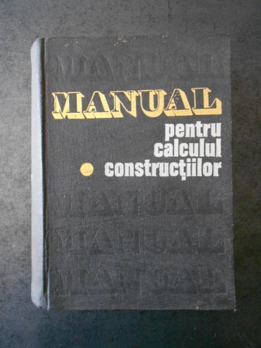 ANDREI D. CARACOSTEA - MANUAL PENTRU CALCULUL CONSTRUCTIILOR (1977)