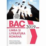 Bacalaureat 2019 - Limba si literatura romana/Monica Cristina Anisie, C-tin Ciprian Nistor, Georgina Andreea Nistor