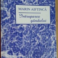 Intruparea gandului- Marin Aiftinca