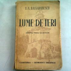 Lume de ieri , I. A. Bassarabescu