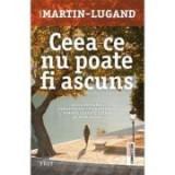 Ceea ce nu poate fi ascuns - Agnes Martin-Lugand