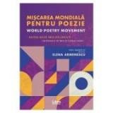 Miscarea mondiala pentru poezie. World Poetry Movement - Elena Armenescu