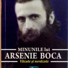 MINUNILE LUI ARSENIE BOCA, VAZUTE SI NEVAZUTE de PREOT PETRU VAMVULESCU, 2014