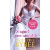 Singura pana sambata - Catherine Bybee