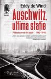 Auschwitz, ultima stație