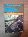 PALATUL CHELFANELII de PASCAL BRUCKNER
