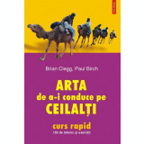 Brian Clegg - Arta de a-i conduce pe ceilalți. 150 de tehnici și exerciții