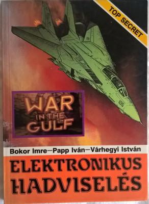 Bokor Imre - Elektronikus hadviseles - 1001 (carte pe limba maghiara) foto