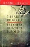 Mirarea filozofica. Istoria filozofiei europene - Jeanne Hersch, Humanitas