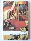 """WEEK-END PRINTRE MUTANTI"", O. Nimigean, 1993, Alta editura"