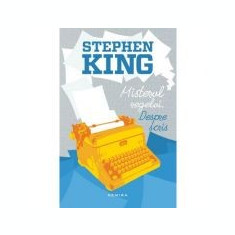 Misterul regelui. Despre scris - Stephen King
