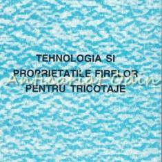 Tehnologia Si Proprietatile Firelor Pentru Tricotaje - Liliana Manea