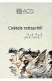 Caietele restaurarii 2020