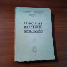 PRINCIPIILE DREPTULUI CIVIL ROMAN - I. Rosetti Balanescu - 1947, 800 p