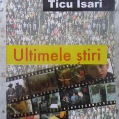 ULTIMELE STIRI - TICU ISARI
