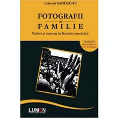 Fotografii de familie: politica si societate in Romania interbelica - Cristian SANDACHE