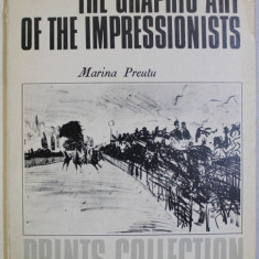 THE GRAPHIC ART OF THE IMPRESSIONISTS by MARINA PREUTU , 1982