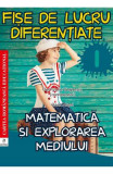 Matematica si explorarea mediului - Clasa 1 - Fise de lucru diferentiate - Elena Musel, Georgiana Gogoescu