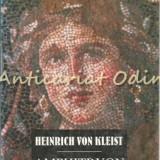 Amphitryon. Comedie Dupa Moliere - Heinrich Von Kleist