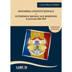 Monarhia constituțională și guvernele regale ale României în perioada 1866-1930 - Lavinia Mihaela VLĂDILĂ