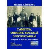 Campina, origine sociala contestabila - Michel Campeanu