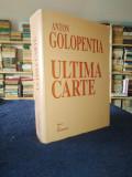 Anton Galopentia - Ultima carte - documente din arhivele SRI / rara