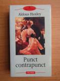 Aldous Huxley - Punct contrapunct, Polirom, Marcel Proust
