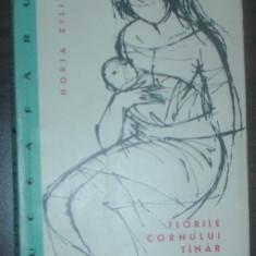 HORIA ZILIERU - FLORILE CORNULUI TANAR (VERSURI) [editia princeps, EPL 1961]