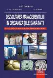 Cumpara ieftin Dezvoltarea managementului in organizatiile sanatatii - Excelenta in serviciile de neurochirurgie