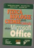 C9705 FIZICA, BIOLOGIE, CHIMIE PT. GIMNAZIU UTILIZAND MICROSOFT OFFICE - GARABET
