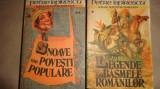 Legendele si basmele romanilor 2vol./an 1988/1403pagini- Petre Ispirescu