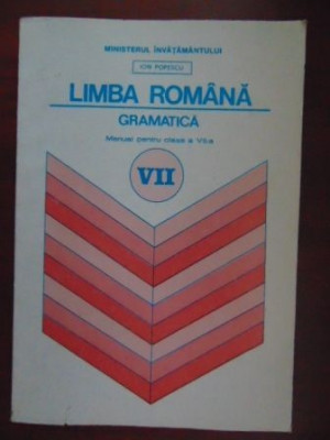 Limba romana gramatica. Manual pentru clasa a VII-a I. Popescu foto