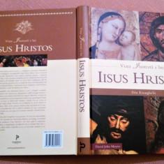 Viata ilustrata a lui Iisus Hristos din Evanghelii - David John Meyers