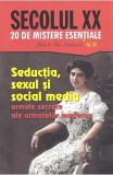 Secolul XX Vol.20: Seductia, sexul si social media. Armele secrete ale armatelor moderne - Jakob van Eriksson