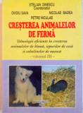 CRESTEREA ANIMALELOR DE FERMA, TEHNOLOGII EFICIENTE IN CRESTEREA ANIMALELOR DE BLANA, IEPURILOR DE CASA SI CABALINELOR DE MUNCA, VOL. III de STELIAN D