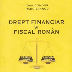 IOAN CONDOR, RADU STANCU - DREPT FINANCIAR SI FISCAL ROMAN