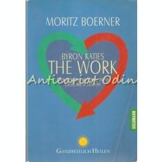 The Work Of Byron Katies, Der Einfache Weg Zum Befreite Leben - Moritz Boener