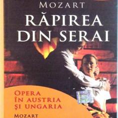MOZART, RAPIREA DIN SERAI, OPERA IN AUSTRIA SI UNGARIA, 2011