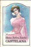 Castelana - Elena Zafira Zanfir ( volumul 1 )