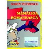 Mamaliga romaneasca - Sorin Petrescu