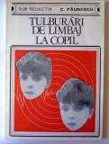 Tulburari de limbaj la copil - C. Paunescu, 1984