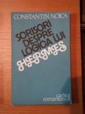 SCRISORI DESPRE LOGICA LUI HERMES-CONSTANTIN NOICA,1986 foto