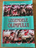 Legendele Olimpului - Alexandru Mitru // EROII - Volumul I