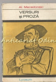 Cumpara ieftin Versuri Si Proza - Al. Macedonski
