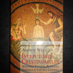 ANDREW WELBURN - INCEPUTURILE CRESTINISMULUI