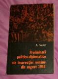 Preliminarii politico-diplomatice ale insurectiei romane din 1944/ Aurica Simion