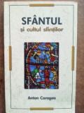 Sfantul si cultul sfintilor- Anton Caragea