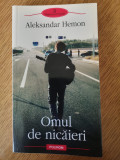OMUL DE NICAIERI - ALEKSANDAR HEMON // 2010, EDITURA POLIROM, NOUA