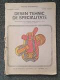 DESEN TEHNIC DE SPECIALITATE Manual clasele a XI-a si a XII-a - Husein, Tudose