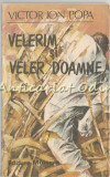 Cumpara ieftin Velerim Si Veler Doamne - Victor Ion Popa